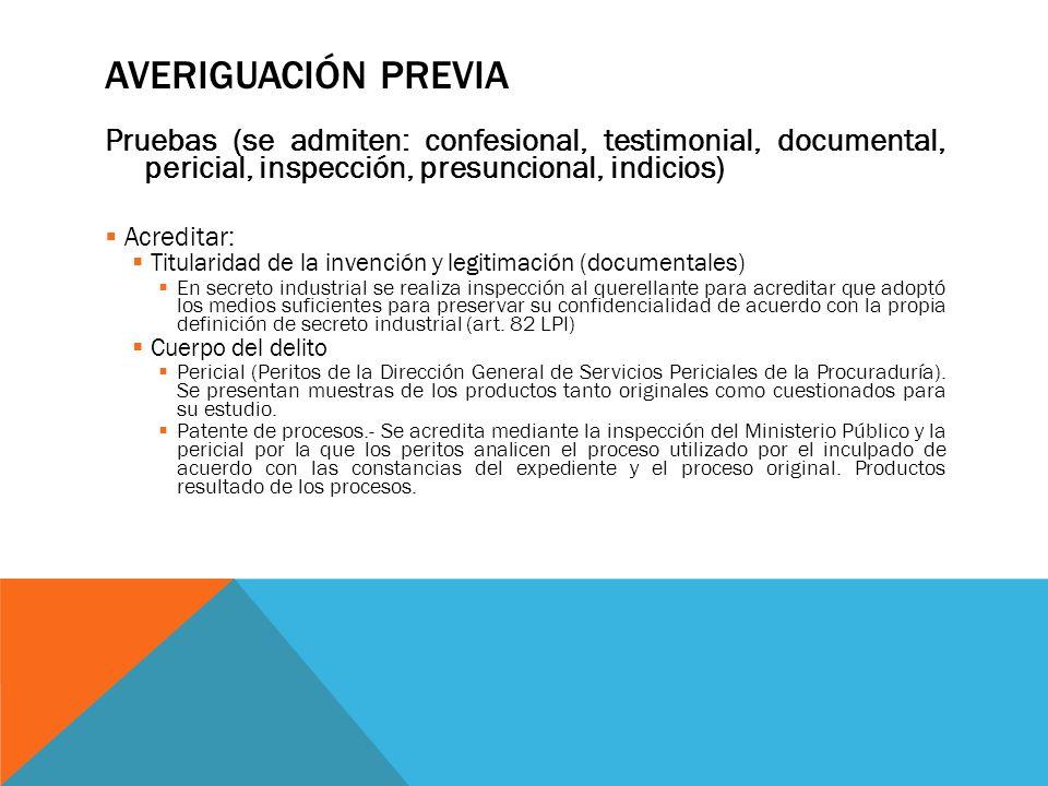 AVERIGUACIÓN PREVIA Pruebas (se admiten: confesional, testimonial, documental, pericial, inspección, presuncional, indicios) Acreditar: Titularidad de