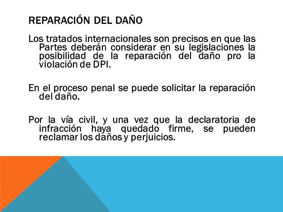 REPARACIÓN DEL DAÑO Los tratados internacionales son precisos en que las Partes deberán considerar en su legislaciones la posibilidad de la reparación