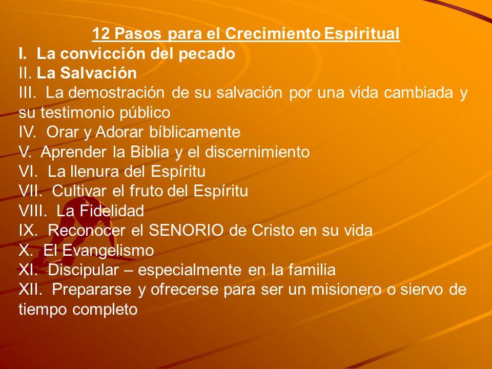 12 Pasos para el Crecimiento Espiritual I.La convicción del pecado II.