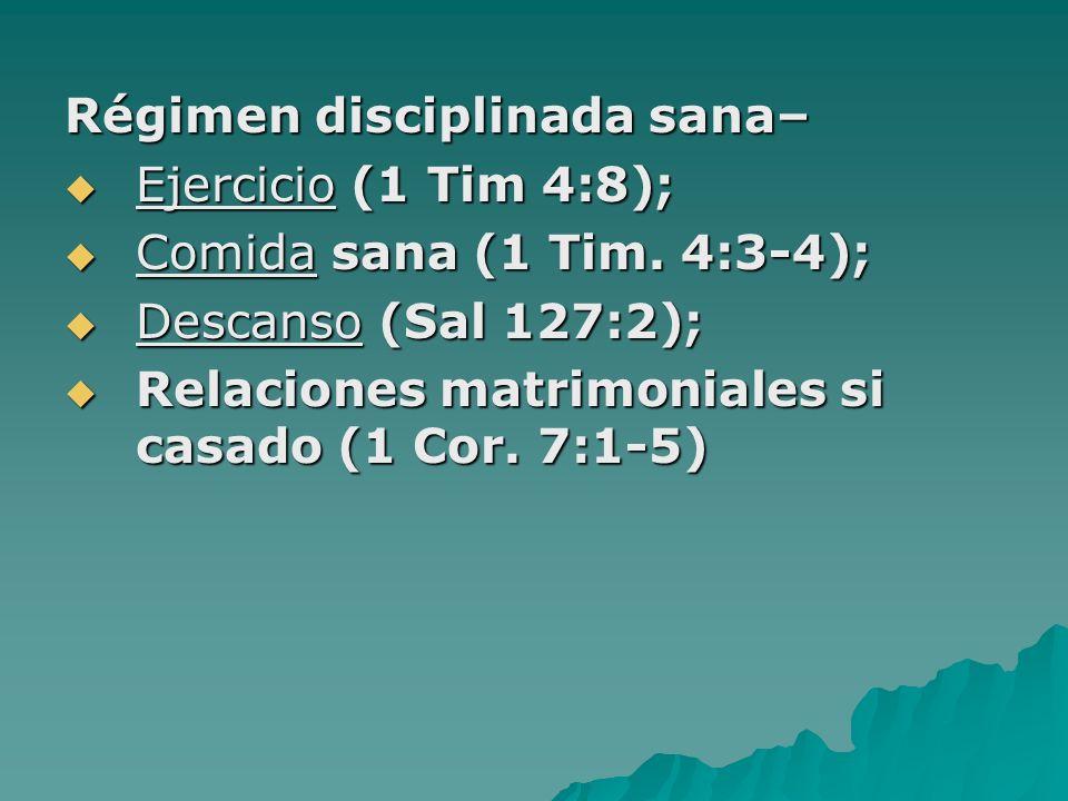 Régimen disciplinada sana– Ejercicio (1 Tim 4:8); Ejercicio (1 Tim 4:8); Comida sana (1 Tim.