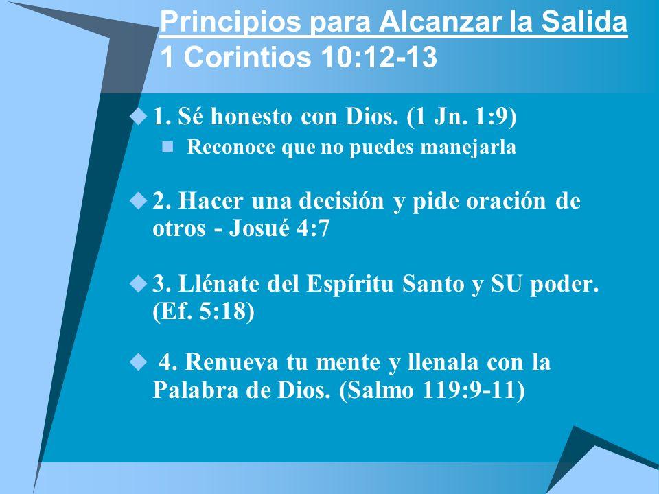 Principios para Alcanzar la Salida 1 Corintios 10:12-13 1.