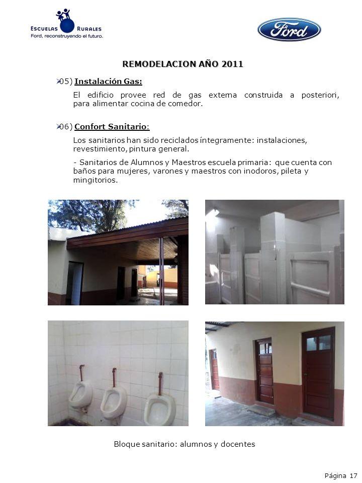 05) Instalación Gas: El edificio provee red de gas externa construida a posteriori, para alimentar cocina de comedor. 06) Confort Sanitario: Los sanit
