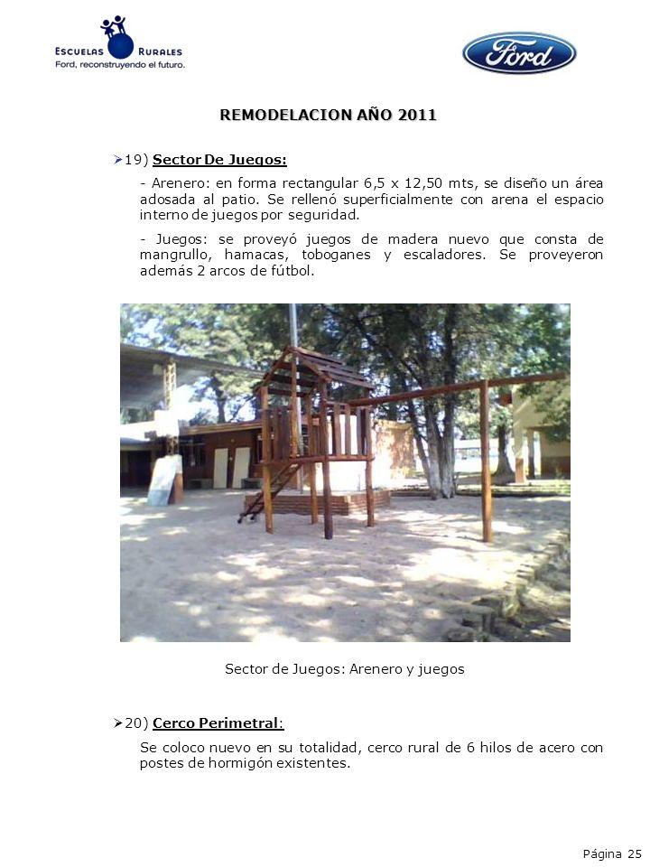 19) Sector De Juegos: - Arenero: en forma rectangular 6,5 x 12,50 mts, se diseño un área adosada al patio. Se rellenó superficialmente con arena el es