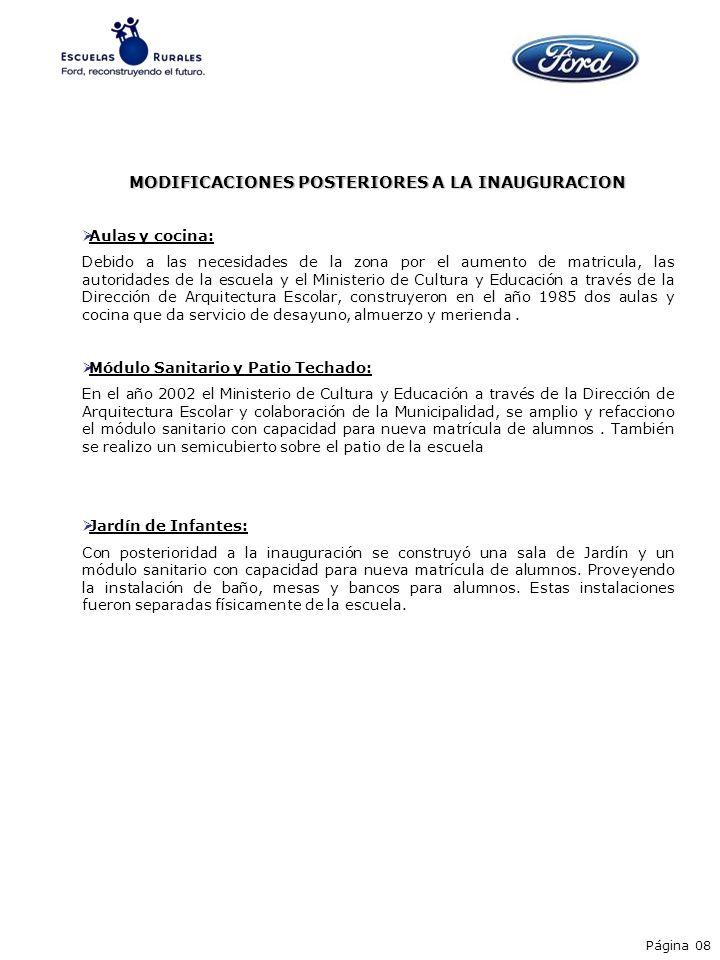 Página 08 MODIFICACIONES POSTERIORES A LA INAUGURACION Aulas y cocina: Debido a las necesidades de la zona por el aumento de matricula, las autoridade