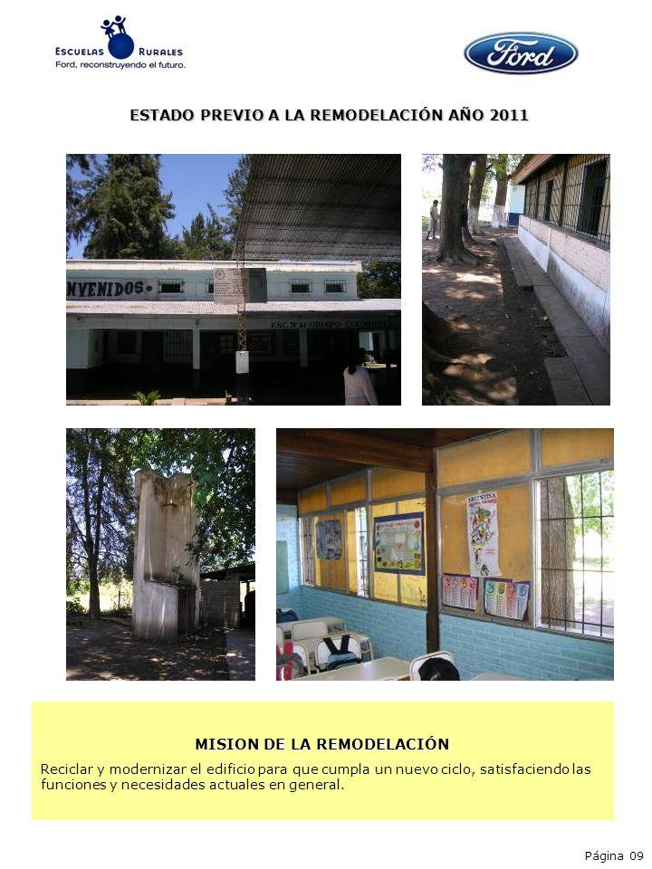 ESTADO PREVIO A LA REMODELACIÓN AÑO 2011 MISION DE LA REMODELACIÓN Reciclar y modernizar el edificio para que cumpla un nuevo ciclo, satisfaciendo las