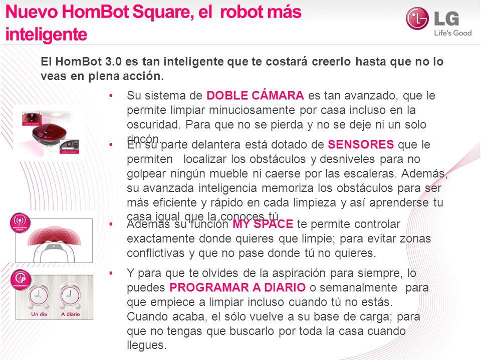 Nuevo HomBot Square, el robot más inteligente En su parte delantera está dotado de SENSORES que le permiten localizar los obstáculos y desniveles para no golpear ningún mueble ni caerse por las escaleras.