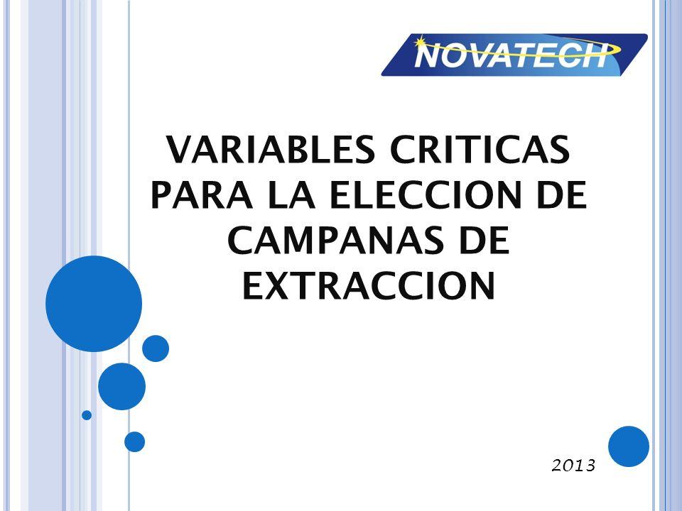 VARIABLES CRITICAS PARA LA ELECCION DE CAMPANAS DE EXTRACCION 2013