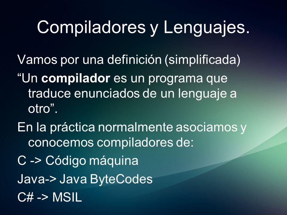 Compiladores y Lenguajes. Vamos por una definición (simplificada) Un compilador es un programa que traduce enunciados de un lenguaje a otro. En la prá