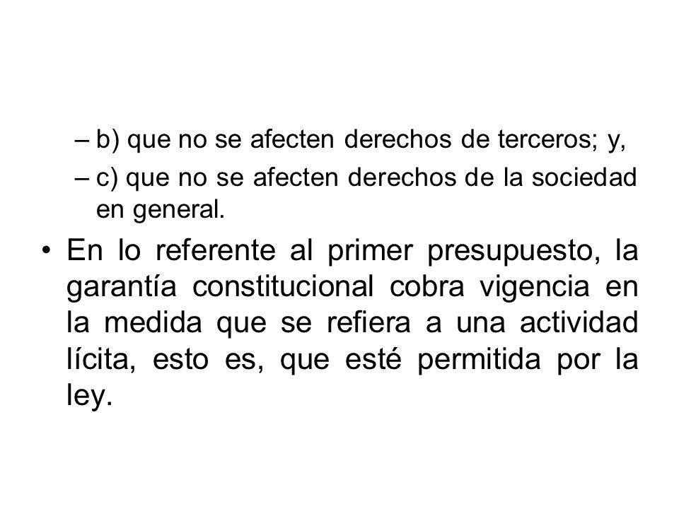 –b) que no se afecten derechos de terceros; y, –c) que no se afecten derechos de la sociedad en general. En lo referente al primer presupuesto, la gar