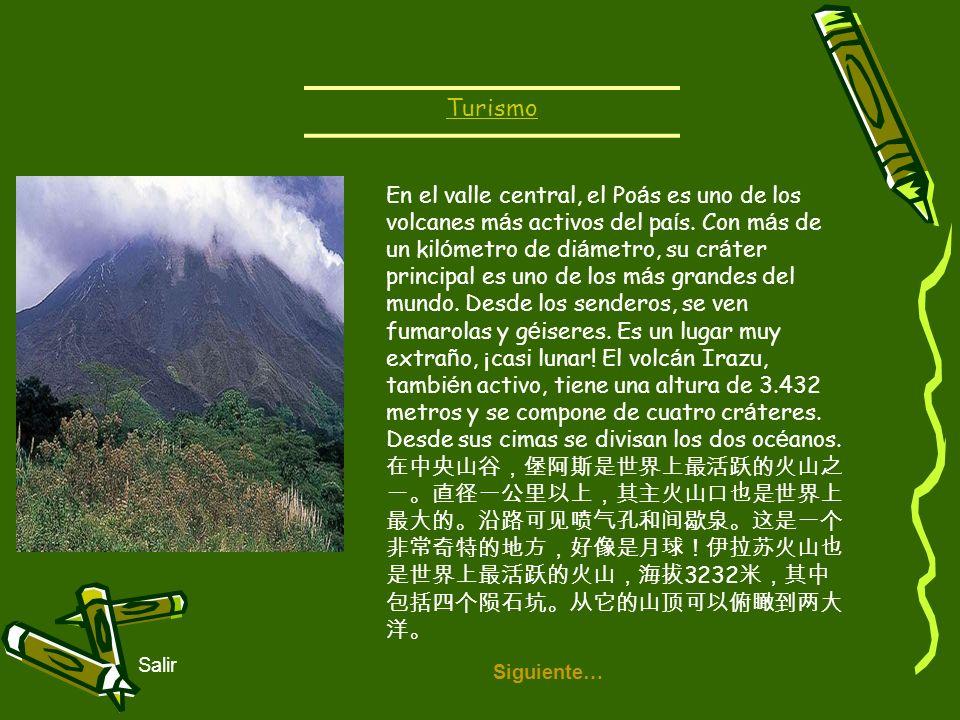 Siguiente… Salir En el valle central, el Po á s es uno de los volcanes m á s activos del pa í s. Con m á s de un kil ó metro de di á metro, su cr á te