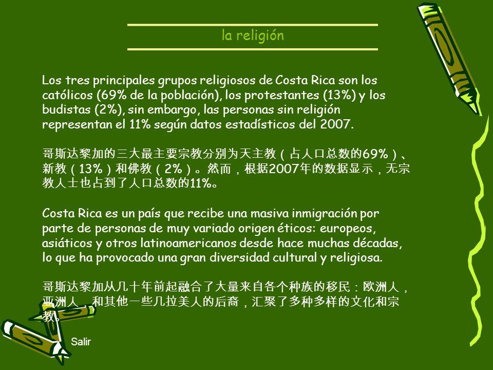 Salir la religión Los tres principales grupos religiosos de Costa Rica son los católicos (69% de la población), los protestantes (13%) y los budistas