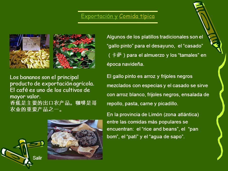 Exportaci ó n y Comida t í picaComida t í pica Salir Los bananos son el principal producto de exportaci ó n agr í cola. El caf é es uno de los cultivo