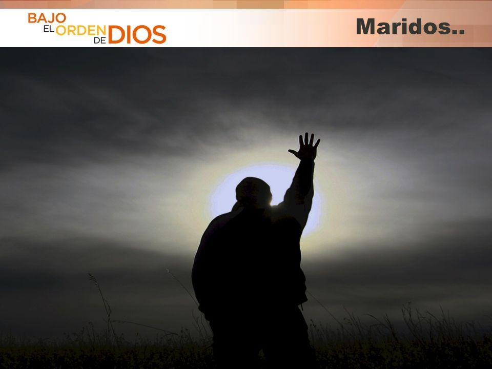 © 2013 Todos los derechos reservados ® Bajo el Orden de Dios es una marca registrada Maridos..