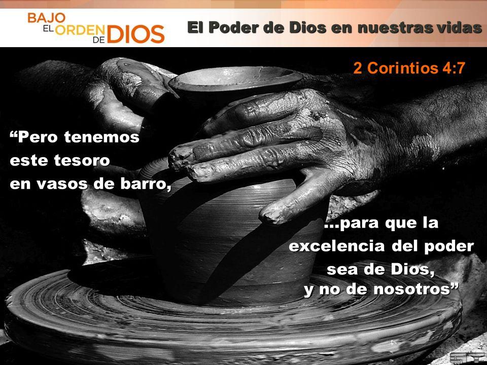 © 2013 Todos los derechos reservados ® Bajo el Orden de Dios es una marca registrada El Poder de Dios en nuestras vidas Pero tenemosPero tenemos este