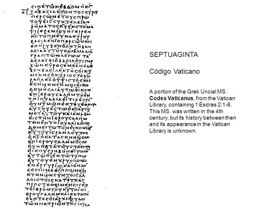 SEPTUAGINTA Código Vaticano A portion of the Grek Uncial MS. Codex Vaticanus, from the Vatican Library, containing 1 Esdras 2:1-8. This MS. was writte