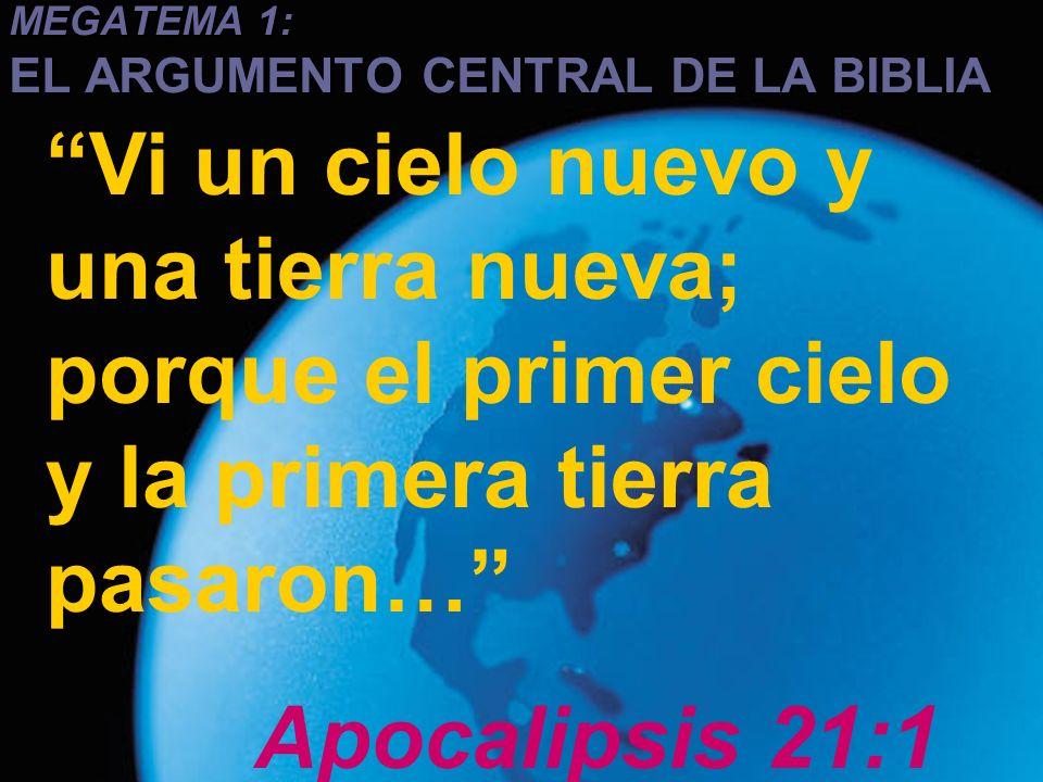 Ministerios EN PROFUNDIDAD 2008 Vi un cielo nuevo y una tierra nueva; porque el primer cielo y la primera tierra pasaron… Apocalipsis 21:1 MEGATEMA 1: