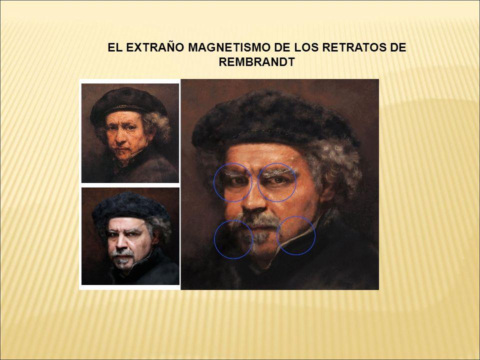 EL EXTRAÑO MAGNETISMO DE LOS RETRATOS DE REMBRANDT