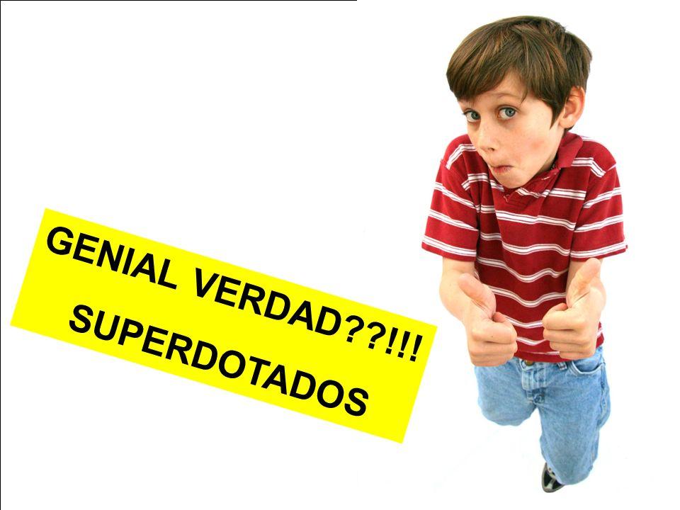 GENIAL VERDAD??!!! SUPERDOTADOS