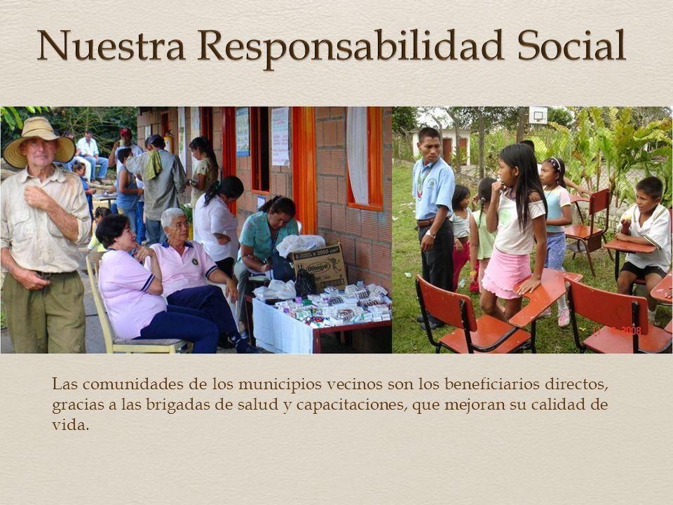 Las comunidades de los municipios vecinos son los beneficiarios directos, gracias a las brigadas de salud y capacitaciones, que mejoran su calidad de vida.