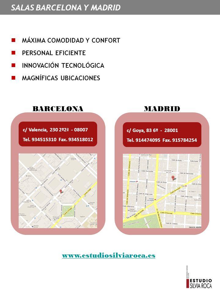 MÁXIMA COMODIDAD Y CONFORT PERSONAL EFICIENTE INNOVACIÓN TECNOLÓGICA MAGNÍFICAS UBICACIONES SALAS BARCELONA Y MADRID c/ Valencia, 230 2º2ª - 08007 Tel