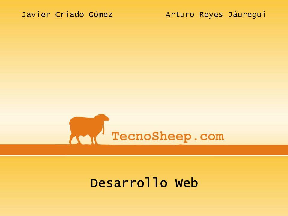 Desarrollo Web Javier Criado Gómez Arturo Reyes Jáuregui