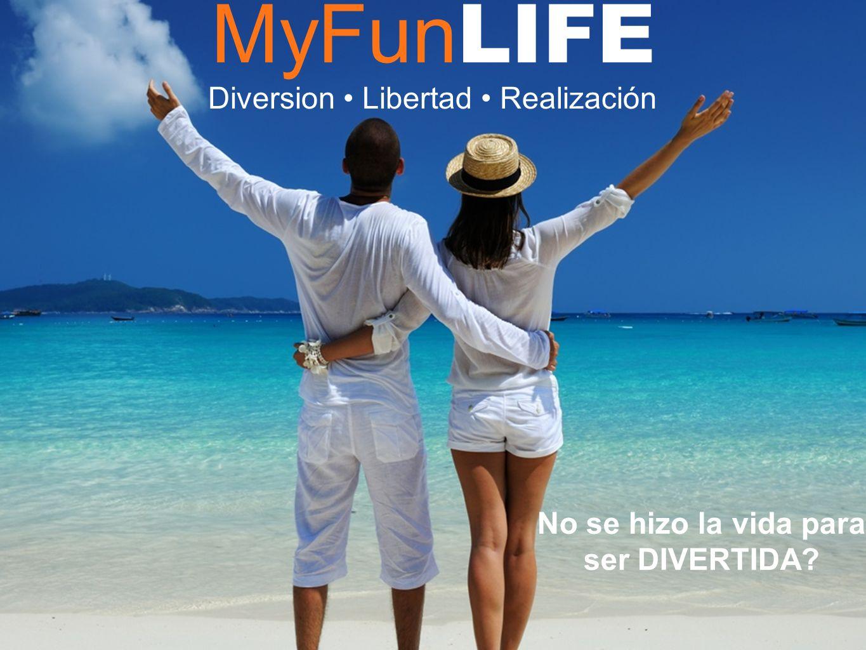 MyFun LIFE Diversion Libertad Realización No se hizo la vida para ser DIVERTIDA?
