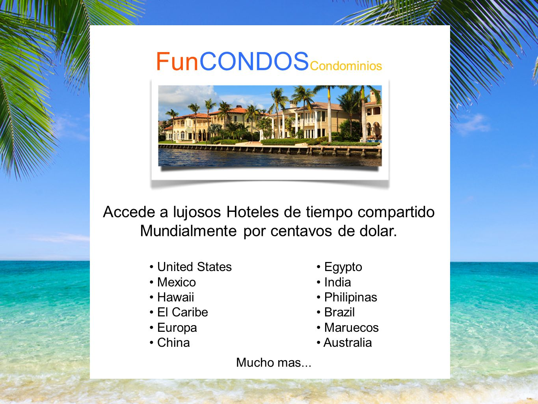 FunCONDOS Condominios Accede a lujosos Hoteles de tiempo compartido Mundialmente por centavos de dolar.