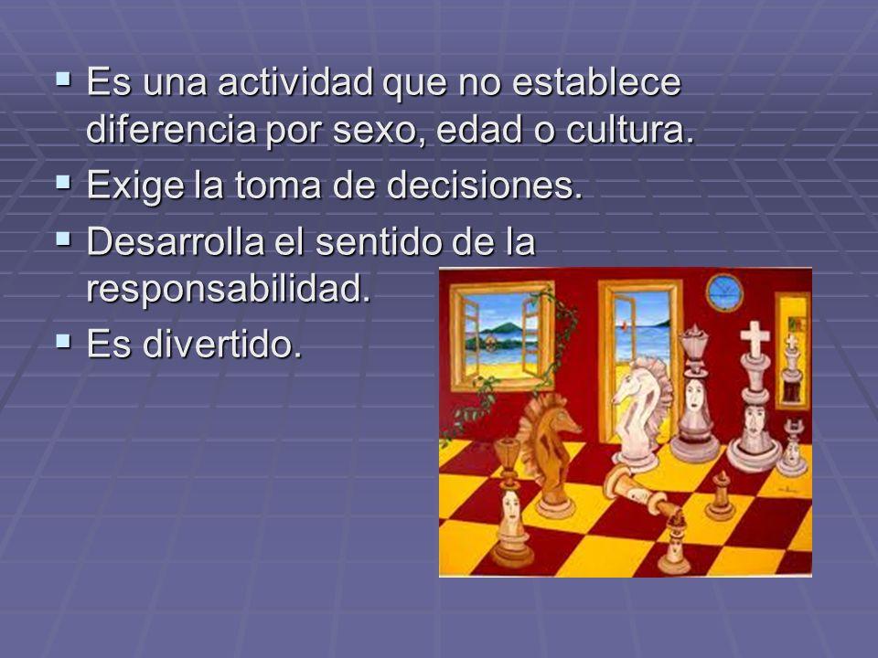 Es una actividad que no establece diferencia por sexo, edad o cultura.