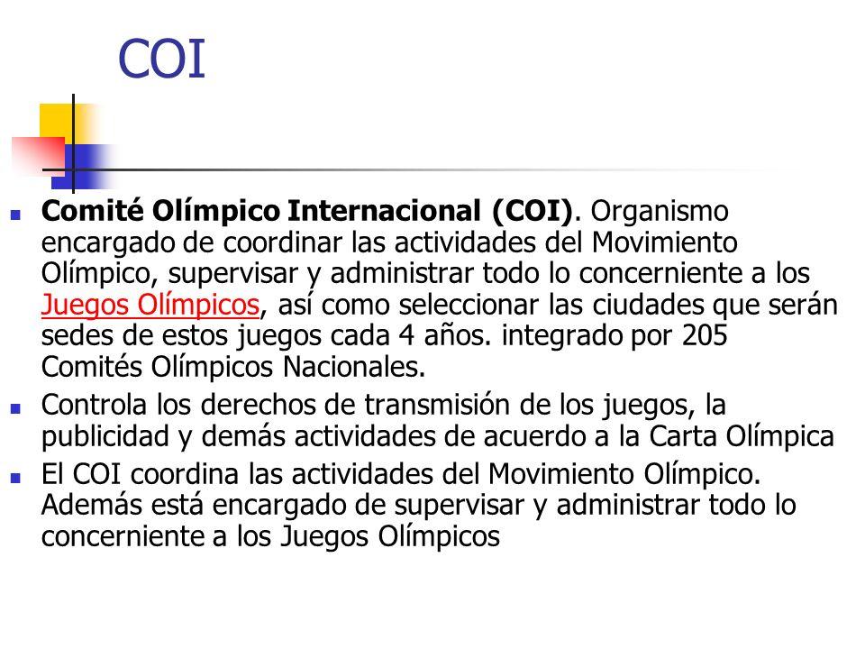 COI Comité Olímpico Internacional (COI). Organismo encargado de coordinar las actividades del Movimiento Olímpico, supervisar y administrar todo lo co