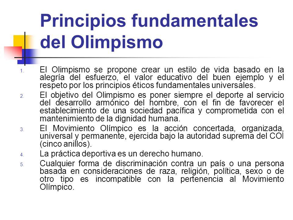 Principios fundamentales del Olimpismo 1. El Olimpismo se propone crear un estilo de vida basado en la alegría del esfuerzo, el valor educativo del bu