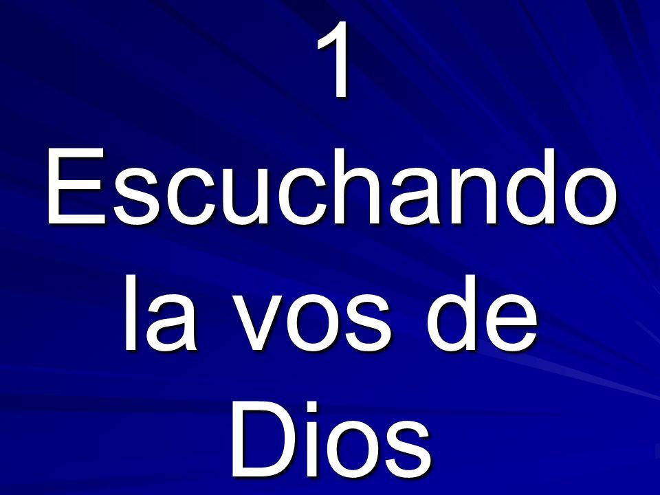 1 Escuchando la vos de Dios 1 Escuchando la vos de Dios