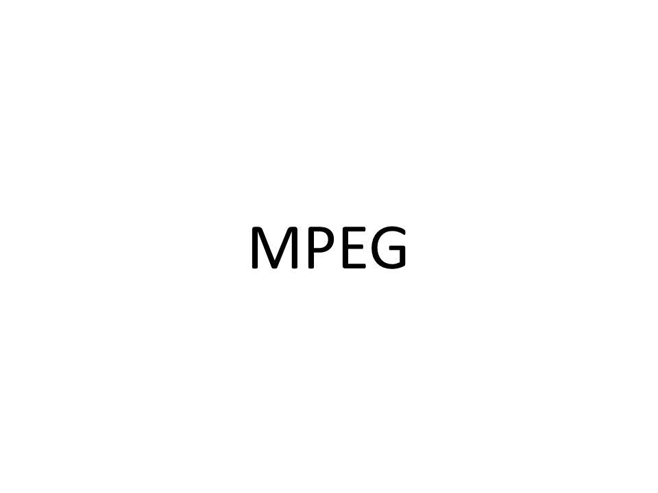 Desde 1988 Estándares de codificación de A/V ISO/IEC MPEG-1 MPEG-2 MPEG-4 MPEG-7 MPEG-3 MPEG-21