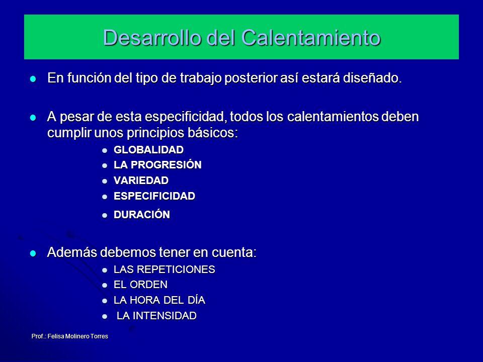 Prof.: Felisa Molinero Torres Desarrollo del Calentamiento En función del tipo de trabajo posterior así estará diseñado. En función del tipo de trabaj