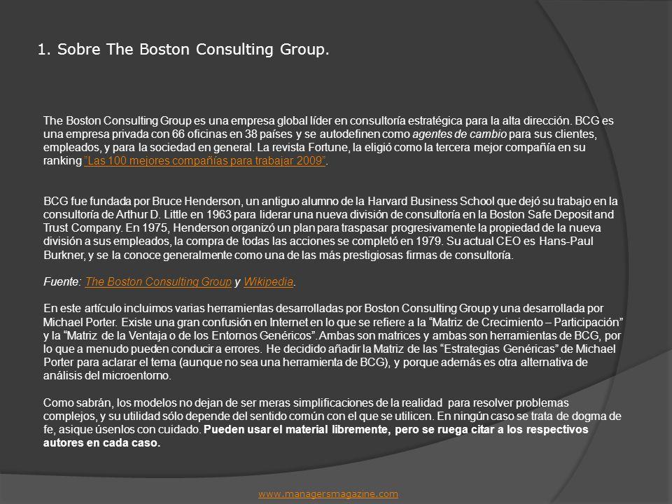 1. Sobre The Boston Consulting Group. www.managersmagazine.com The Boston Consulting Group es una empresa global líder en consultoría estratégica para