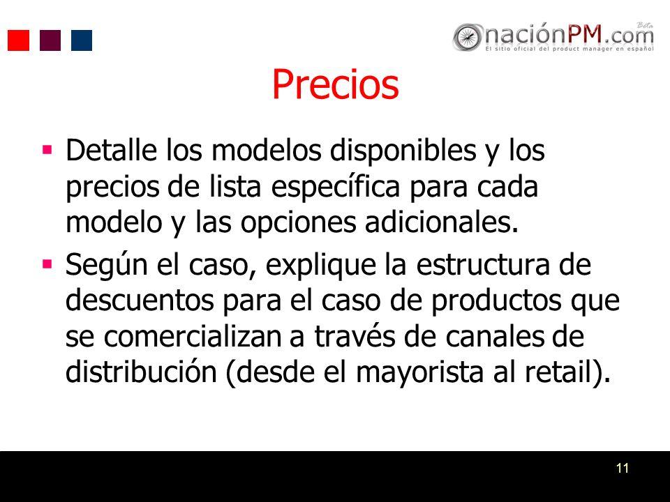 11 Precios Detalle los modelos disponibles y los precios de lista específica para cada modelo y las opciones adicionales. Según el caso, explique la e