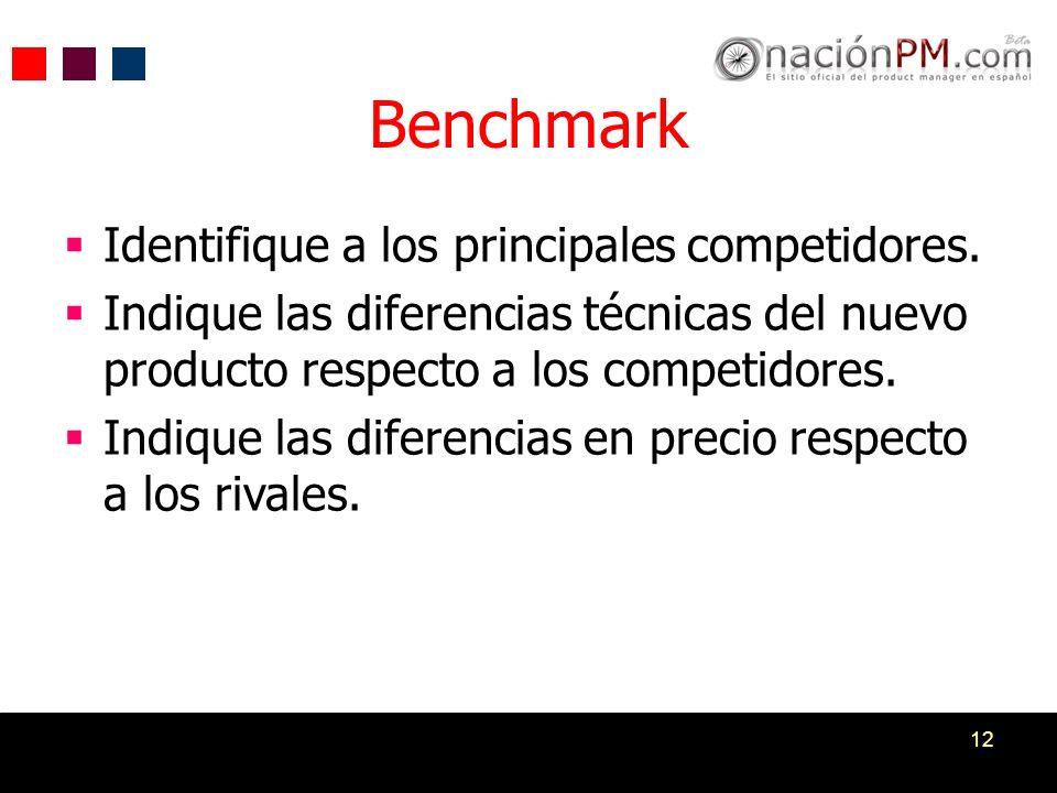 12 Benchmark Identifique a los principales competidores. Indique las diferencias técnicas del nuevo producto respecto a los competidores. Indique las