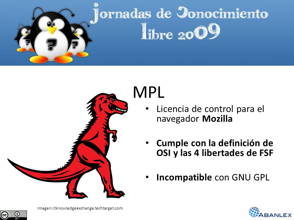 MPL Licencia de control para el navegador Mozilla Cumple con la definición de OSI y las 4 libertades de FSF Incompatible con GNU GPL Imagen: itknowled