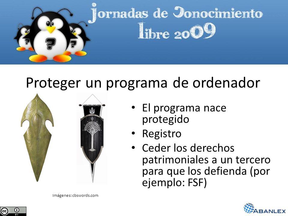 Proteger un programa de ordenador El programa nace protegido Registro Ceder los derechos patrimoniales a un tercero para que los defienda (por ejemplo