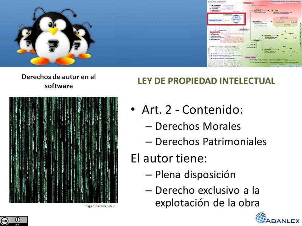 Derechos de autor en el software Art. 2 - Contenido: – Derechos Morales – Derechos Patrimoniales El autor tiene: – Plena disposición – Derecho exclusi