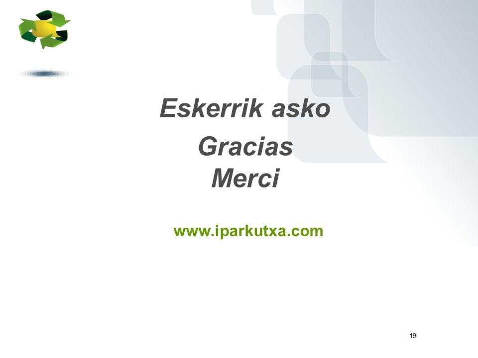 19 www.iparkutxa.com Eskerrik asko Gracias Merci