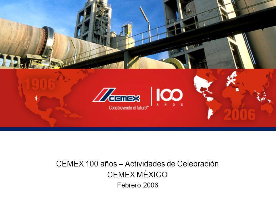 CEMEX 100 años – Actividades de Celebración CEMEX MÉXICO Febrero 2006