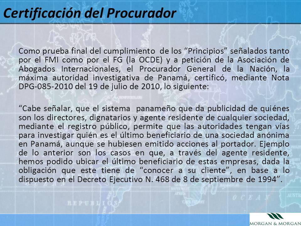 Como prueba final del cumplimiento de los Principios señalados tanto por el FMI como por el FG (la OCDE) y a petición de la Asociación de Abogados Int