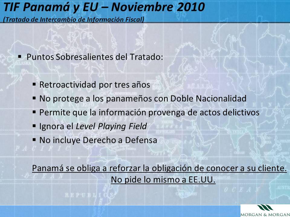 Puntos Sobresalientes del Tratado: Retroactividad por tres años No protege a los panameños con Doble Nacionalidad Permite que la información provenga