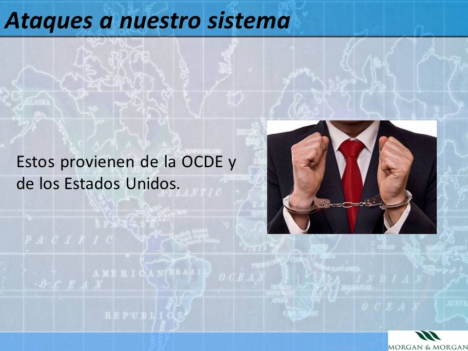 Ataques a nuestro sistema Estos provienen de la OCDE y de los Estados Unidos.