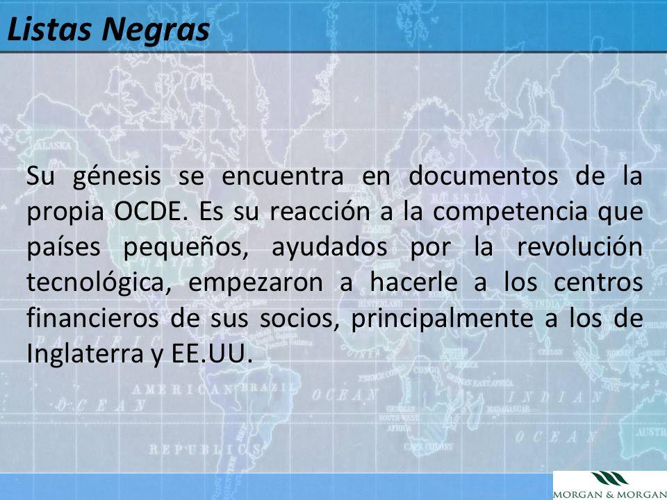 Listas Negras Su génesis se encuentra en documentos de la propia OCDE. Es su reacción a la competencia que países pequeños, ayudados por la revolución