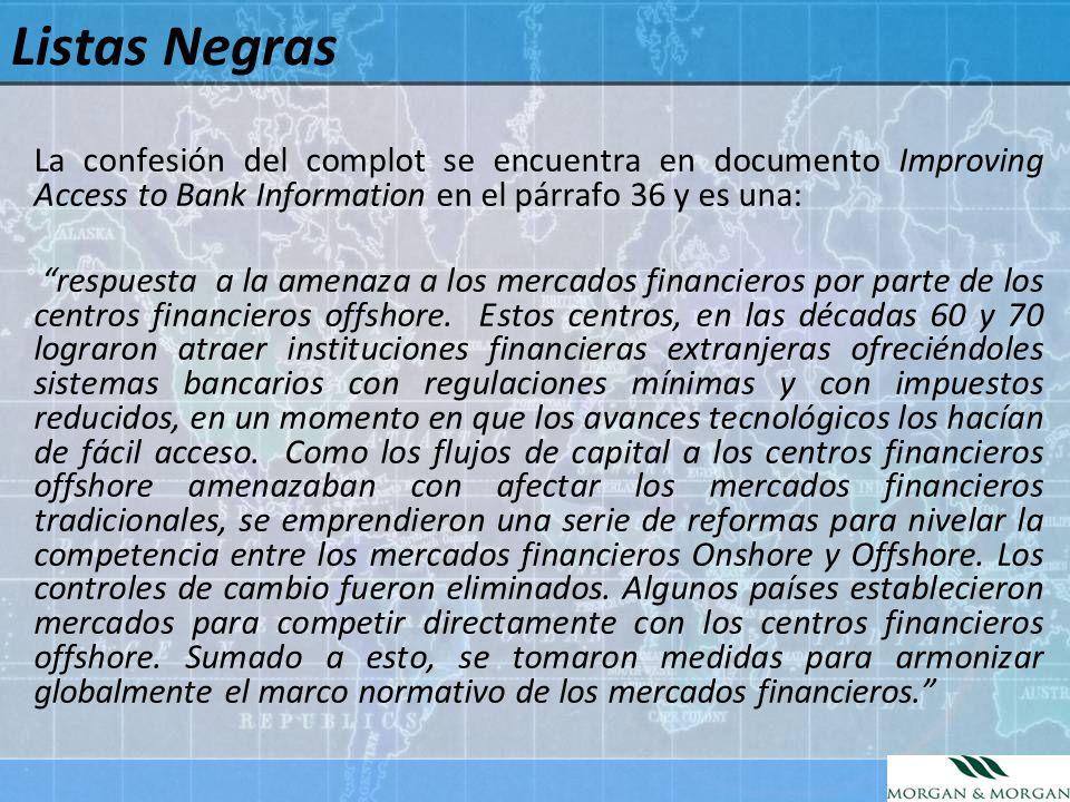 Listas Negras La confesión del complot se encuentra en documento Improving Access to Bank Information en el párrafo 36 y es una: respuesta a la amenaz