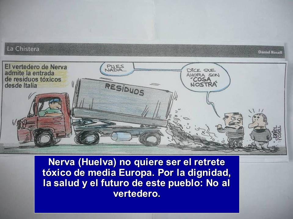 Nerva (Huelva) no quiere ser el retrete tóxico de media Europa.