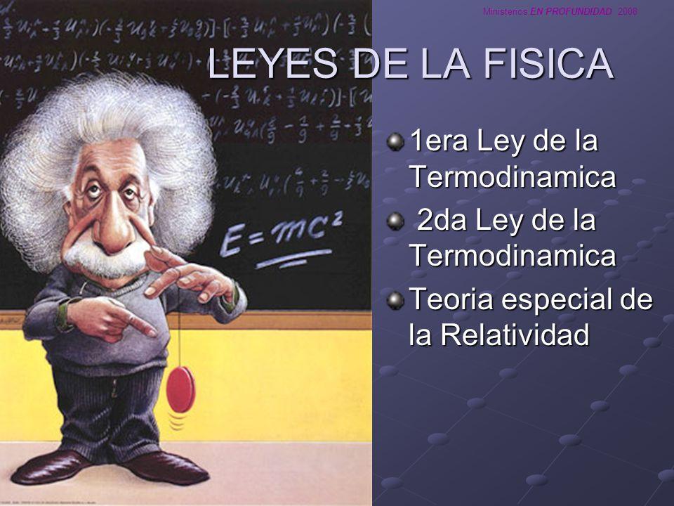 Ministerios EN PROFUNDIDAD 2008 LEYES DE LA FISICA 1era Ley de la Termodinamica 2da Ley de la Termodinamica 2da Ley de la Termodinamica Teoria especia