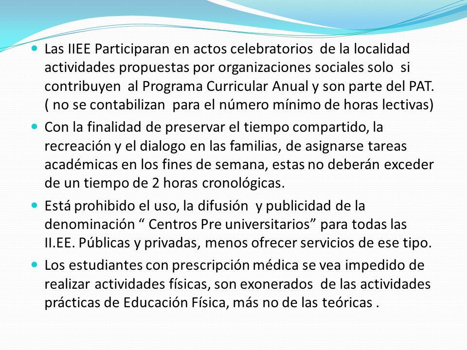 Las IIEE Participaran en actos celebratorios de la localidad actividades propuestas por organizaciones sociales solo si contribuyen al Programa Curric