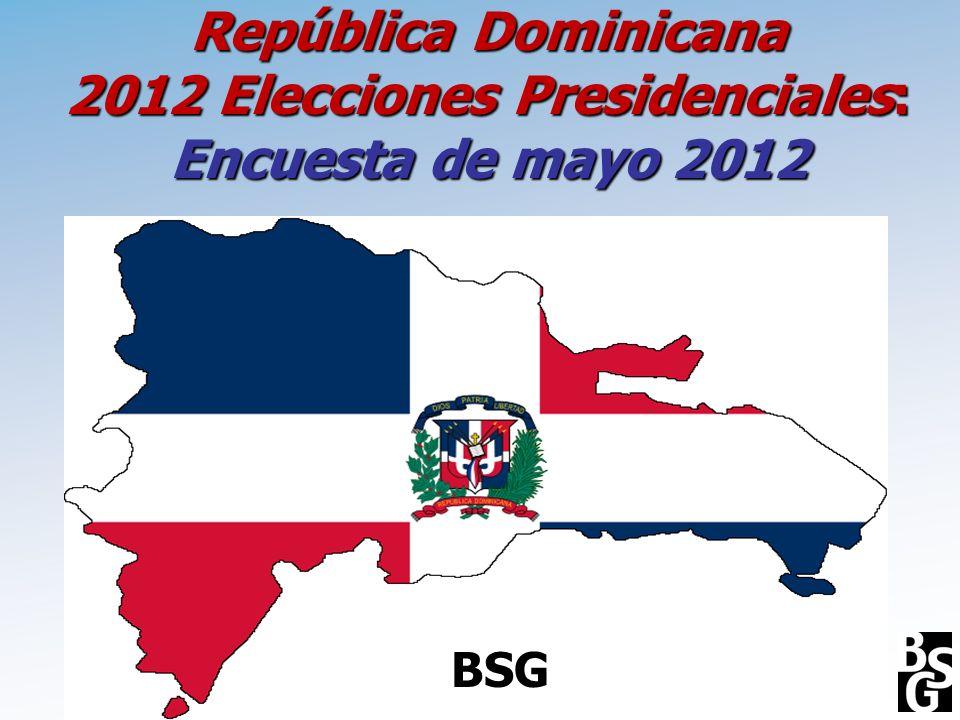 República Dominicana 2012 Elecciones Presidenciales: Encuesta de mayo 2012 BSG